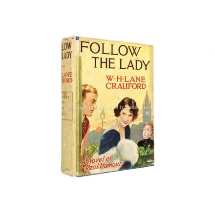 Follow the Lady by W.H. Lane Crauford First Edition Ward, Lock & Co 1932